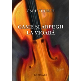 Carl Flesh - Game şi arpegii la vioara
