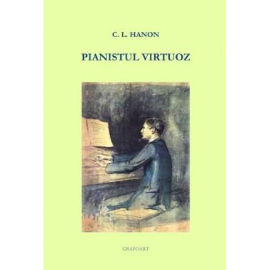 C. L. Hanon - Pianistul virtuoz (ed. a II-a)